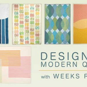 Designing Modern Quilts Online Quilting Class