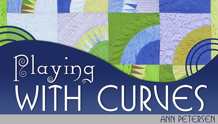 Playing with Curves: Online Quilting Class