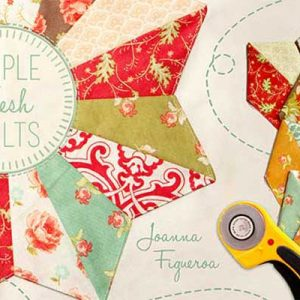 Simple Fresh Quilts Online Class
