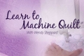 Learn to Machine Quilt Online Class