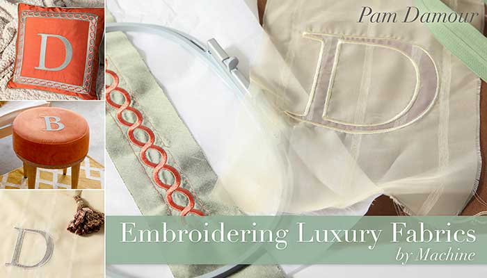 Embroidering Luxury Fabrics by Machine: Online Class