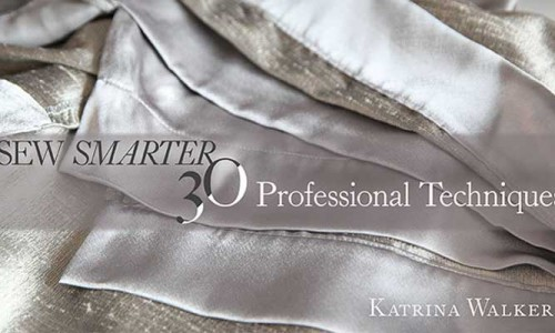 Sew Smarter – 30 Professional Techniques Online Sewing Class