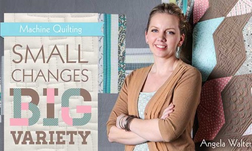 Machine Quilting: Small Changes, Big Variety: Online Class