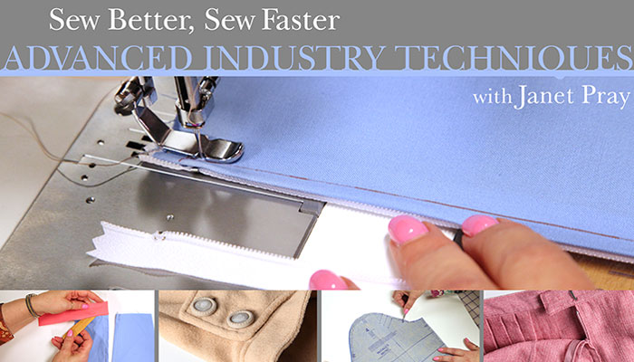 Sew Better, Sew Faster: Advanced Industry Techniques Online Sewing Class