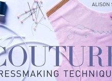 Couture Dressmaking Techniques: Online Sewing Class