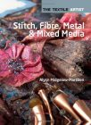 Stitch, Fibre, Metal and Mixed Media