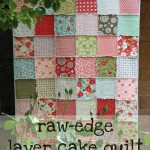 Raw-edge Layer Cake Quilt  – Free Quilting Tutorial