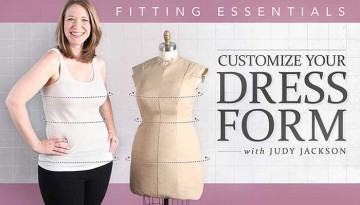 Fitting Essentials: Customize Your Dress Form Online Class