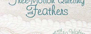 Free-Motion Quilting with Feathers: Online Quilting Class