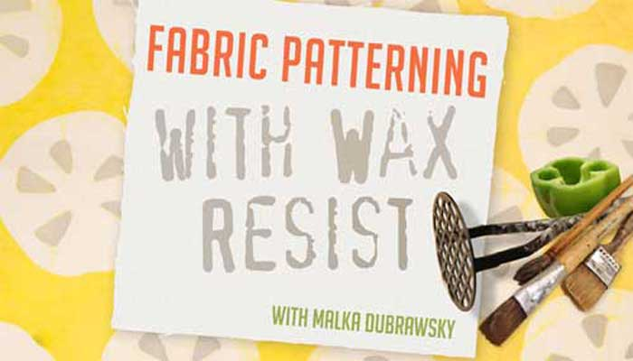 Fabric Patterning with Wax Resist: Online Class