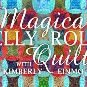 Magical Jelly Roll Quilts Online Class