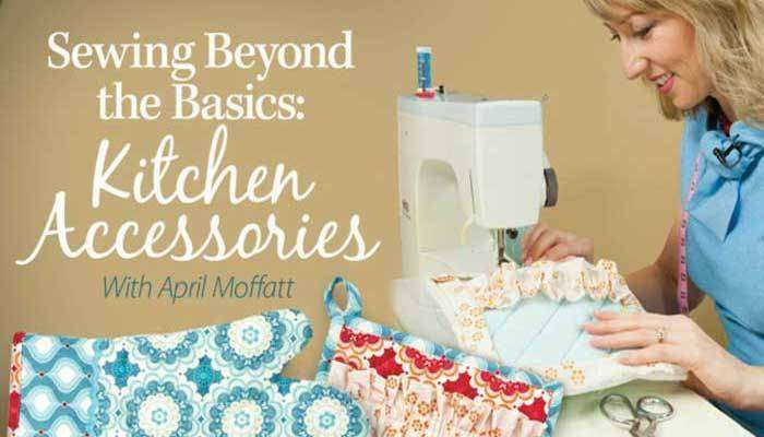 Sewing Beyond the Basics - Kitchen Accessories: Online Class