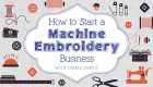 How to Start a Machine Embroidery Business Online Class