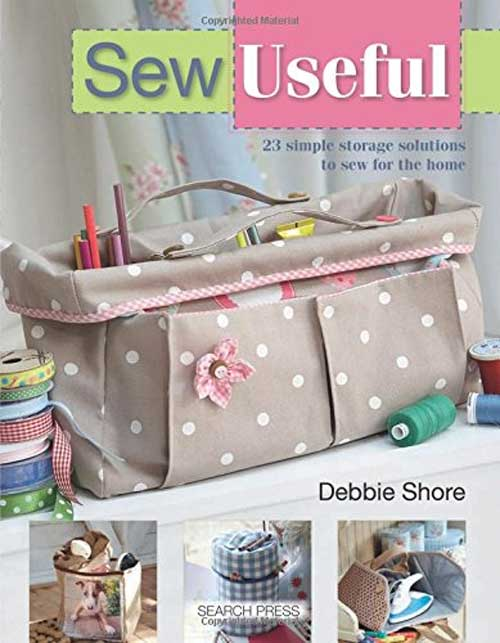 Sew Useful: Simple Storage Solutions to Sew for the Home