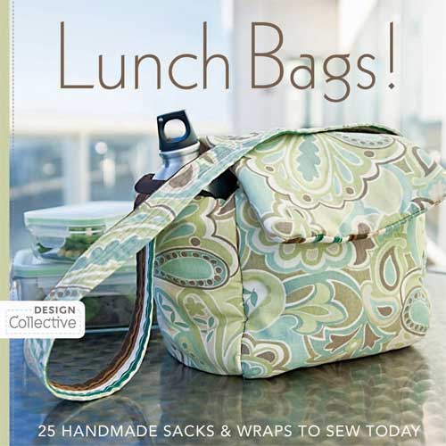 Lunch Bags: 25 Handmade Sacks & Wraps to Sew Today