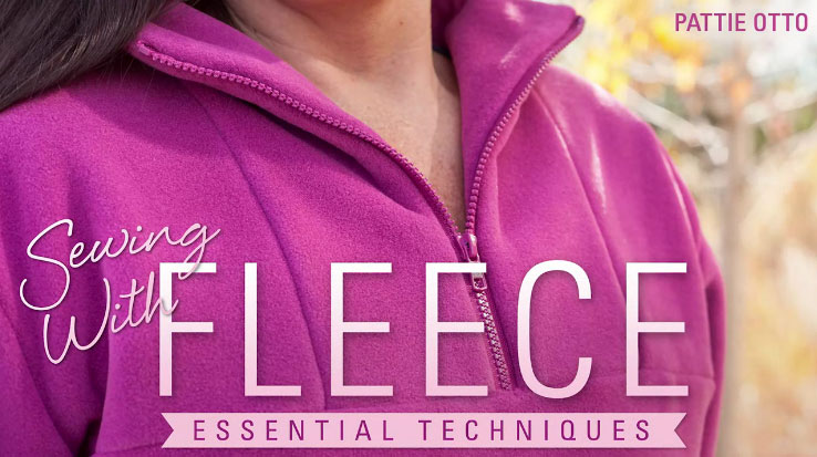Sewing With Fleece: Essential Techniques Online Sewing Class