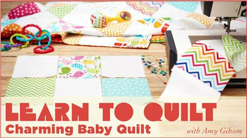 Learn to Quilt: Charming Baby Quilt Online Classq