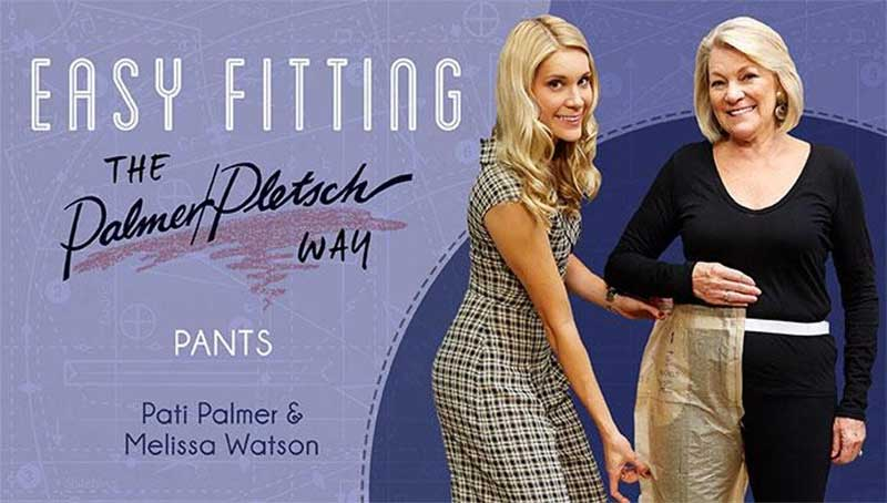 Easy Fitting the Palmer/Pletsch Way: Pants Online Class