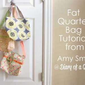 Easy Fat Quarter Bag – Free Sewing Tutorial