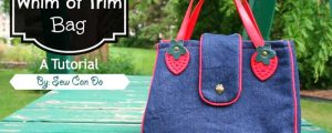 Whim of Trim Handbag – Free Sewing Tutorial