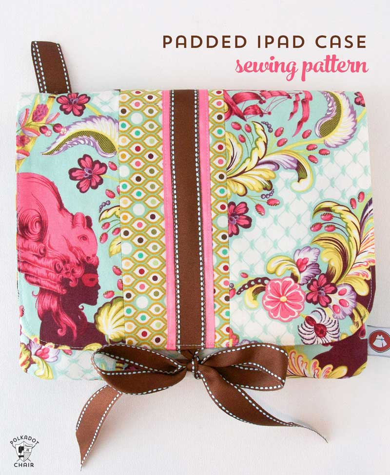 Free Sewing Pattern and Tutorial - Padded iPad Case