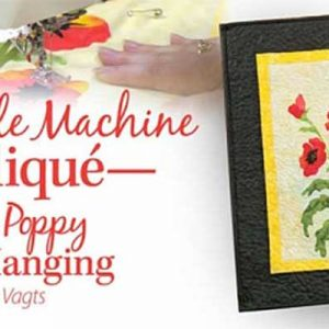 Fusible Machine Applique – Poppy Wall Hanging: Online Class