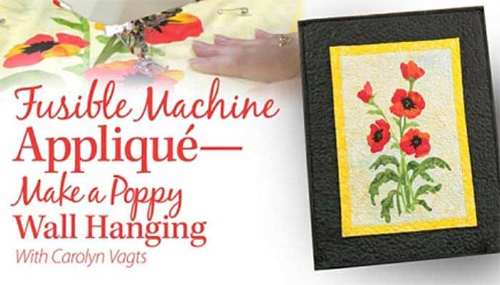 Fusible Machine Applique - Poppy Wall Hanging: Online Class
