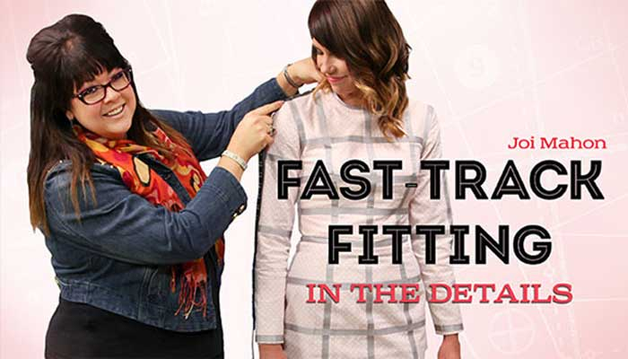 Fast-Track Fitting - In the Details: Online Sewing Class