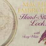 Machine Embroidery, Hand-Stitched Looks Online Class