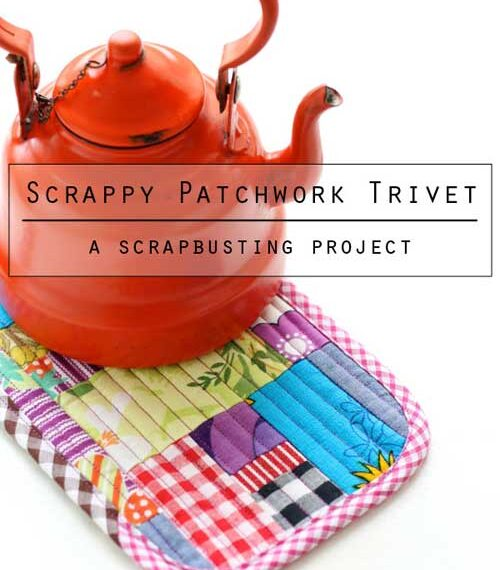 Scrappy Patchwork Trivet – Free Sewing Tutorial