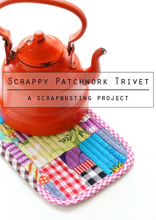 Free Sewing Pattern and Tutorial - Scrappy Patchwork Trivet