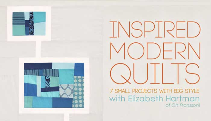 Inspired Modern Quilts Online Quilting Class