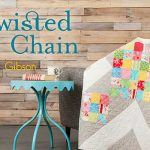 The Twisted Irish Chain Online Quilting Class