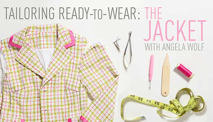 Tailoring Ready-to-Wear - The Jacket: Online Sewing Class