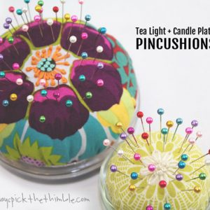 Tea Light & Candle Plate Pincushions – Free Sewing Tutorial