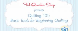 Basic Tools for Beginning Quilting