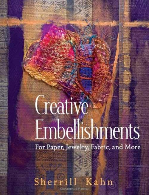 Creative Embellishments: For Paper, Jewelry, Fabric, and More