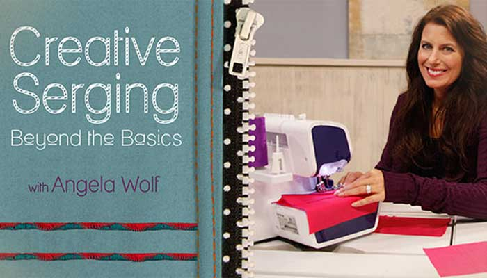 Creative Serging - Beyond the Basics: Online Sewing Class