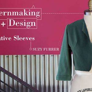 Patternmaking + Design: Creative Sleeves Online Sewing Class