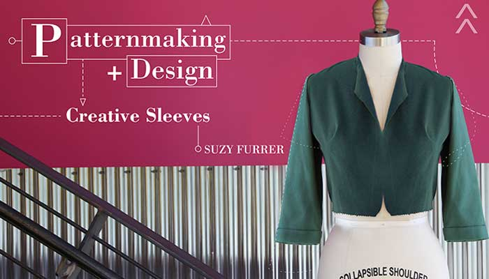 Patternmaking + Design: Creative Sleeves - Online Sewing Class