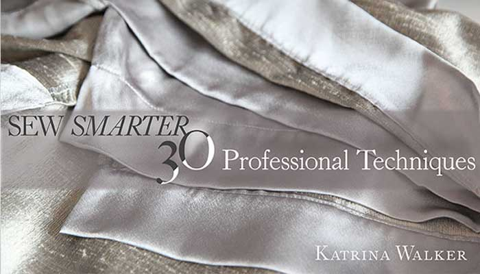 Sew Smarter - 30 Professional Techniques Online Sewing Class