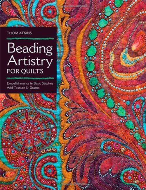 Use beads and simple stitches to create magnificent texture, dimension, and lifelike details on any quilt.