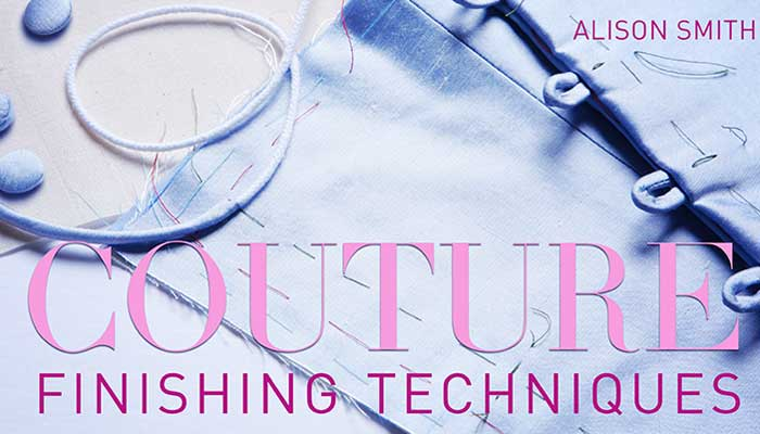 Couture Finishing Techniques: Online Sewing Class