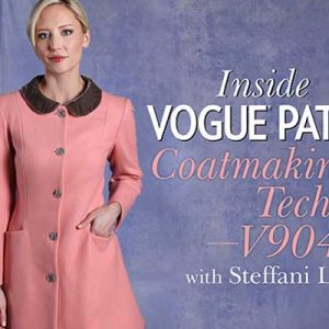 Inside Vogue Patterns: Coatmaking Techniques V9040 – Online Sewing Class
