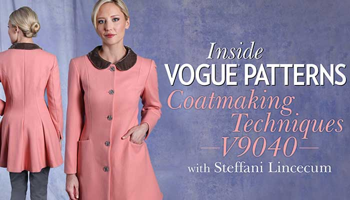 Inside Vogue Patterns: Coatmaking Techniques V9040 - Online Sewing Class