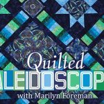 Quilted Kaleidoscopes: Online Quilting Class
