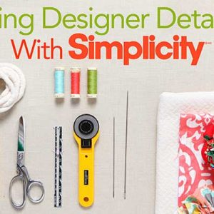 Sewing Designer Details With Simplicity: Online Sewing Class