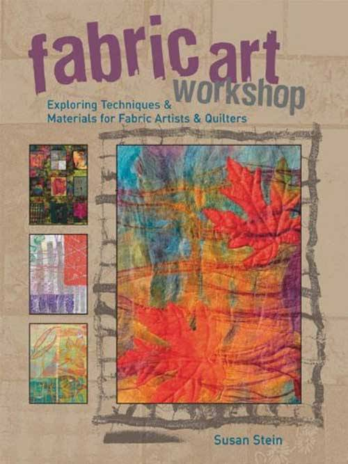 A comprehensive resource for all the newest and most popular fabric art techniques.