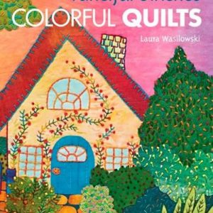 Fanciful Stitches, Colorful Quilts