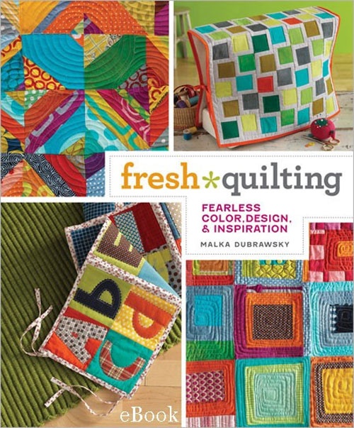 Fresh Quilting eBook: Fearless Color, Design, and Inspiration